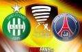 PSG / AS Saint-Etienne coupe de la ligue